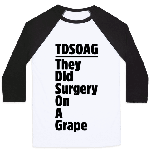 They Did Surgery On A Grape Acrostic Poem Parody Baseball Tee
