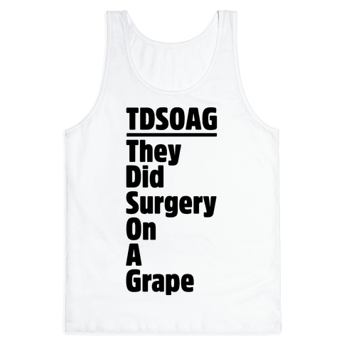 They Did Surgery On A Grape Acrostic Poem Parody Tank Top