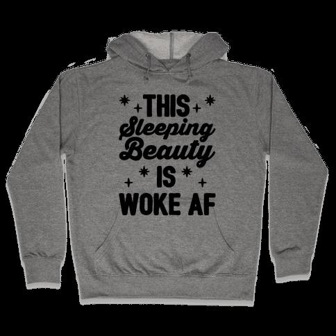 This Sleeping Beauty Is Woke Af Hooded Sweatshirt