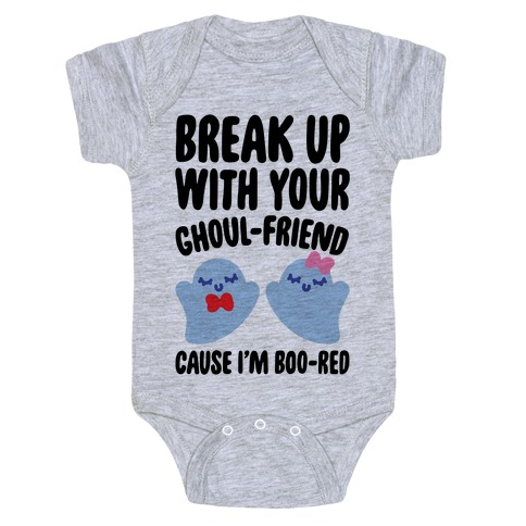 Break Up With Your Ghoul Friend Parody Baby Onesy