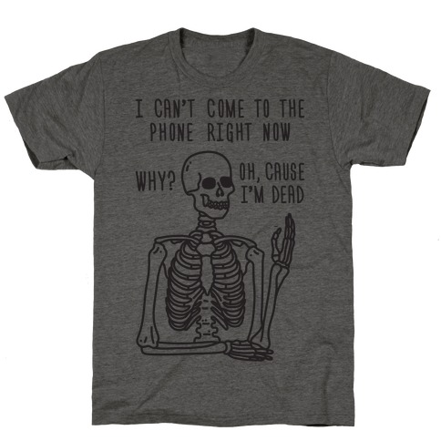 Look What You Made Me Do Skeleton Parody T-Shirt