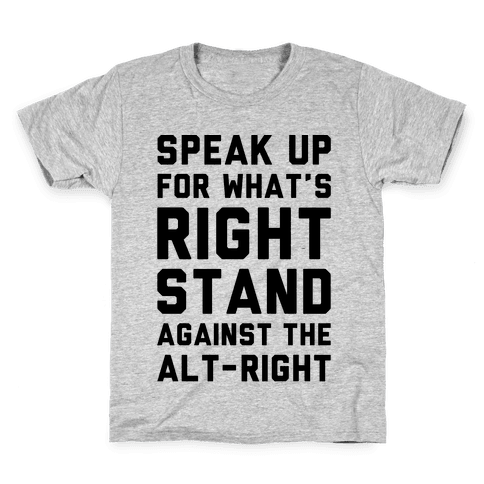 Speak Up For What's Right Stand Against The Alt-Right Kids T-Shirt