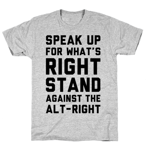 Speak Up For What's Right Stand Against The Alt-Right Mens T-Shirt
