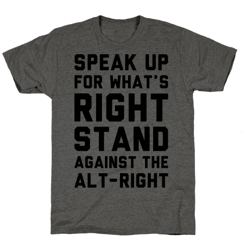 Speak Up For What's Right Stand Against The Alt-Right Tee