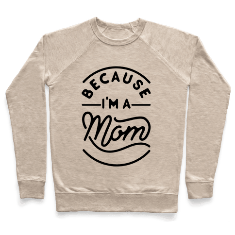 Because I'm a Mom Pullover