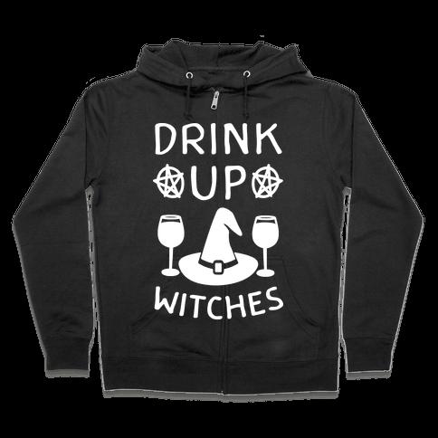 Drink Up Witches Zip Hoodie