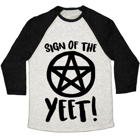 Sign Of The Yeet Parody Baseball Tee