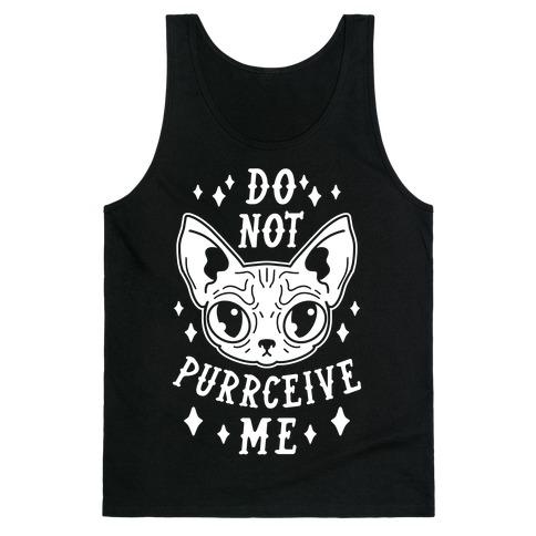 Do Not Purrceive Me Tank Top