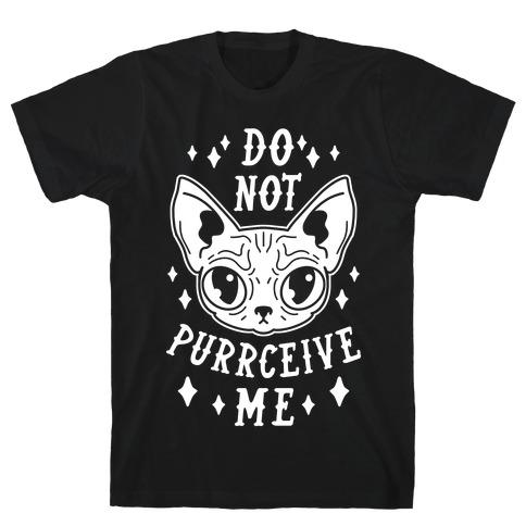 Do Not Purrceive Me T-Shirt