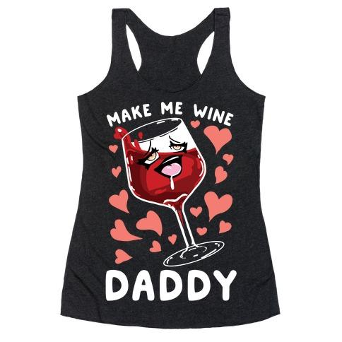 Make Me Wine Daddy Racerback Tank Top