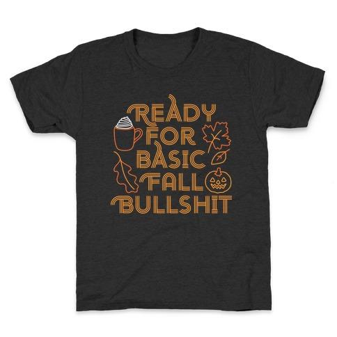 Ready For Basic Fall Bullshit Kids T-Shirt
