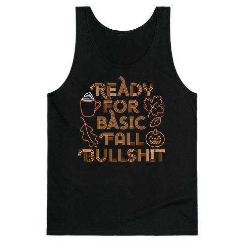 Ready For Basic Fall Bullshit Tank Top