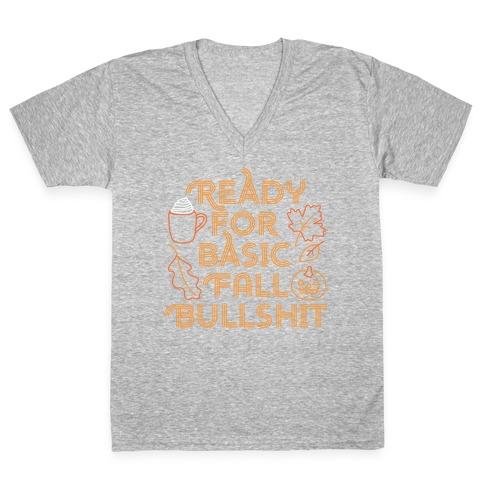 Ready For Basic Fall Bullshit V-Neck Tee Shirt