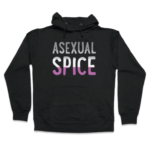 Asexual Spice Hooded Sweatshirt