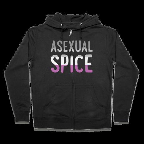Asexual Spice Zip Hoodie