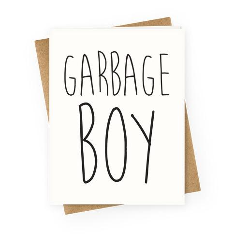 Garbage Boy Greeting Card