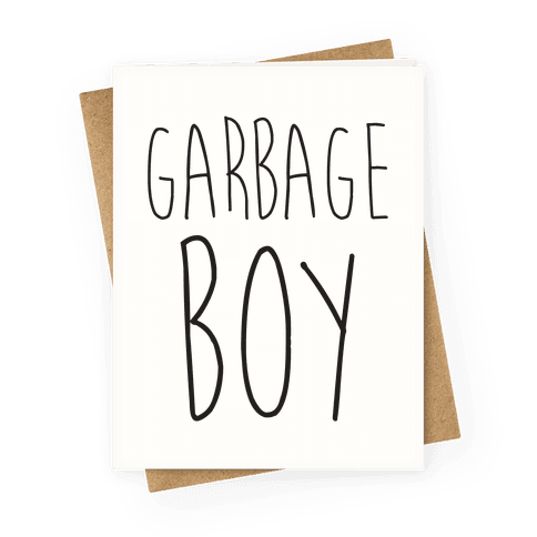Garbage Boy Greeting Card