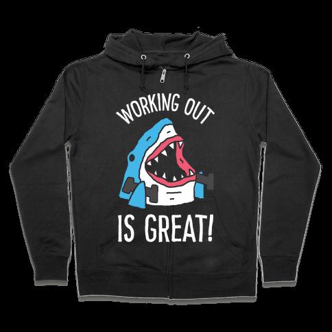 Working Out Is Great Shark Zip Hoodie