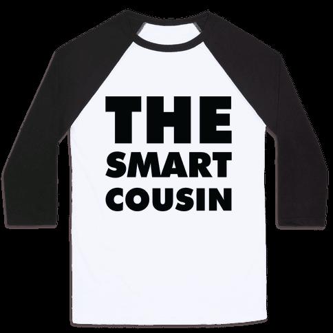 The Smart Cousin Baseball Tee
