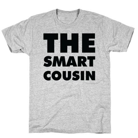 The Smart Cousin T-Shirt