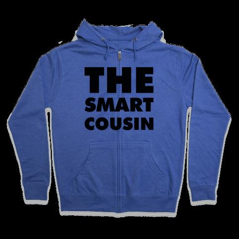 The Smart Cousin Zip Hoodie