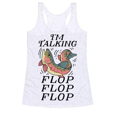 I'm Talking FLOP FLOP FLOP Racerback Tank Top