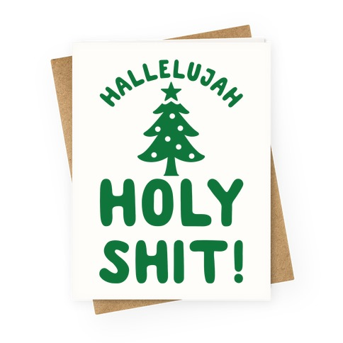 Hallelujah Holy Shit Greeting Card