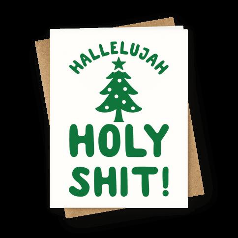 Hallelujah Holy Shit Greeting Card