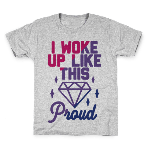 I Woke Up Like This Proud Bisexual Kids T-Shirt