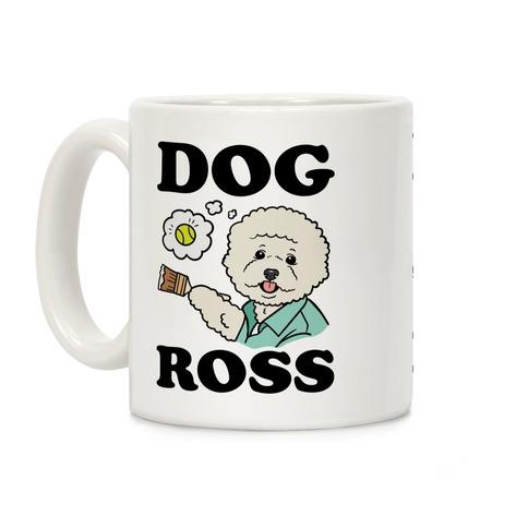 Dog Ross Coffee Mug