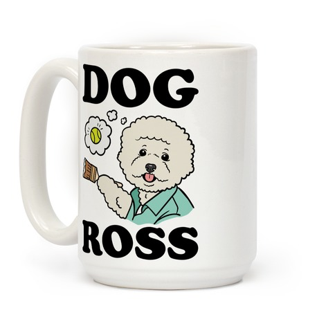 Dog Ross Coffee Mug
