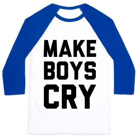 Make Boys Cry Baseball Tee