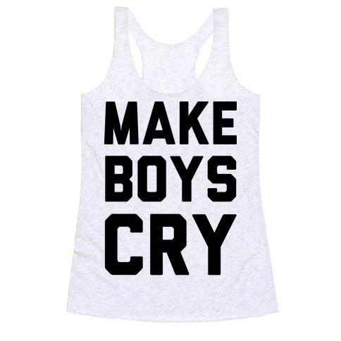 Make Boys Cry Racerback Tank Top