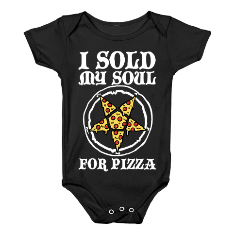 I Sold My Soul For Pizza Baby Onesy