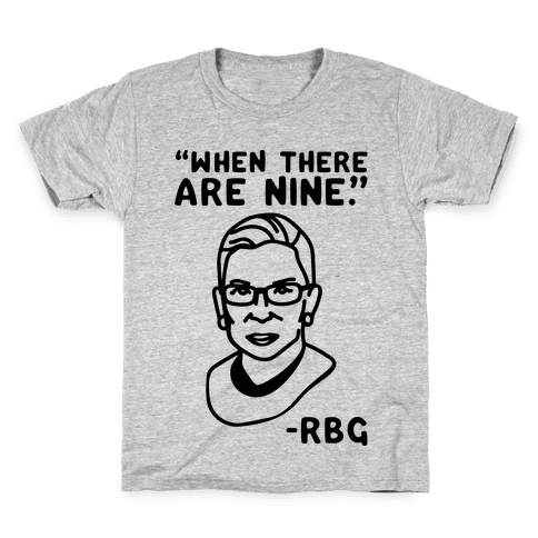 When There Are Nine RBG  Kids T-Shirt