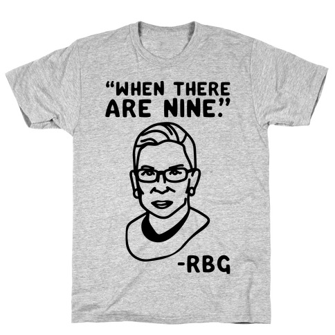 When There Are Nine RBG T-Shirt