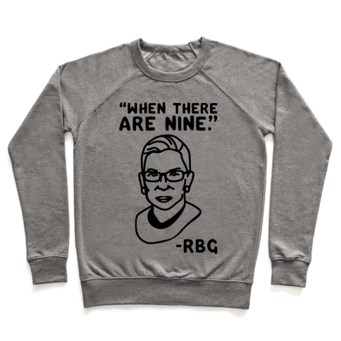 When There Are Nine RBG  Pullover