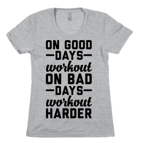 On Good Days Workout Womens T-Shirt