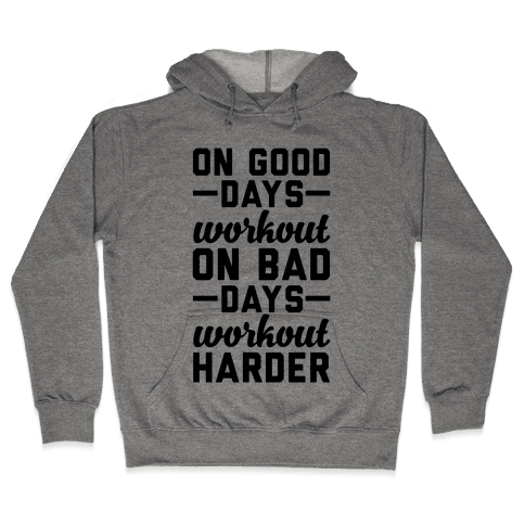 On Good Days Workout Hooded Sweatshirt