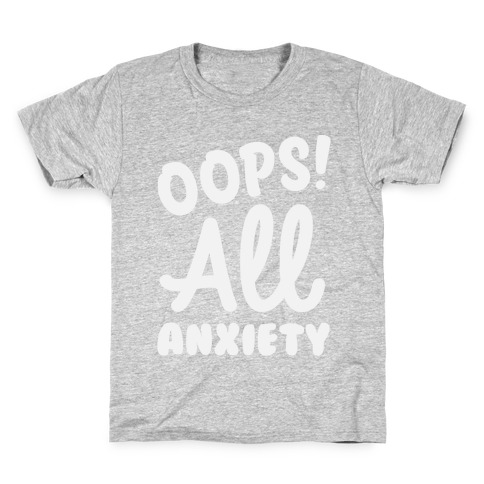 Oops! All Anxiety Kids T-Shirt