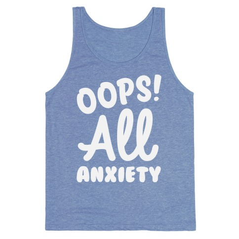 Oops! All Anxiety Tank Top