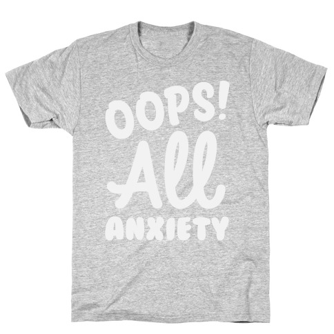 Oops! All Anxiety T-Shirt
