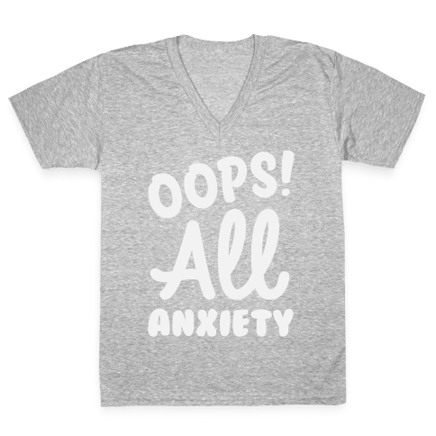 Oops! All Anxiety V-Neck Tee Shirt