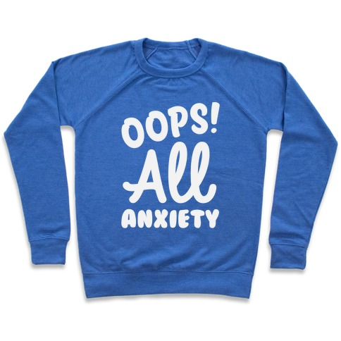 Oops! All Anxiety Pullover