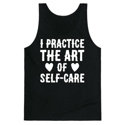 I Practice The Art of Self-Care White Print Tank Top