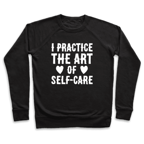 I Practice The Art of Self-Care White Print Pullover