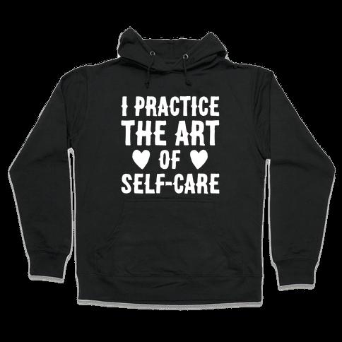 I Practice The Art of Self-Care White Print Hooded Sweatshirt