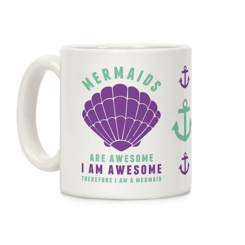 Therefore I am a Mermaid Coffee Mug