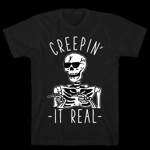 Creepin' It Real Skeleton  Mens/Unisex T-Shirt