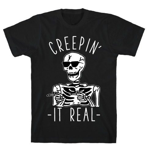 Creepin' It Real Skeleton  Mens T-Shirt
